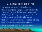 2 banks absence in mf