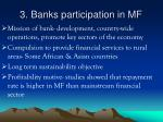 3 banks participation in mf