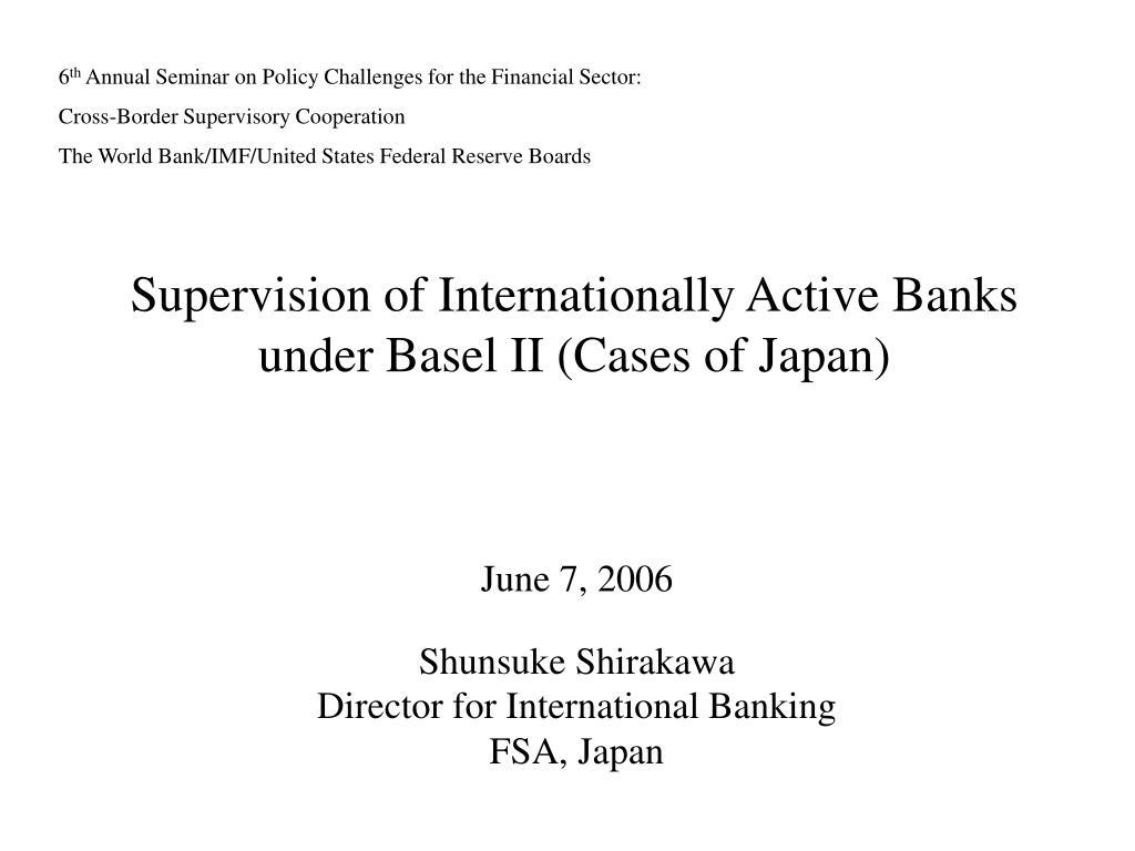 supervision of internationally active banks under basel ii cases of japan l.