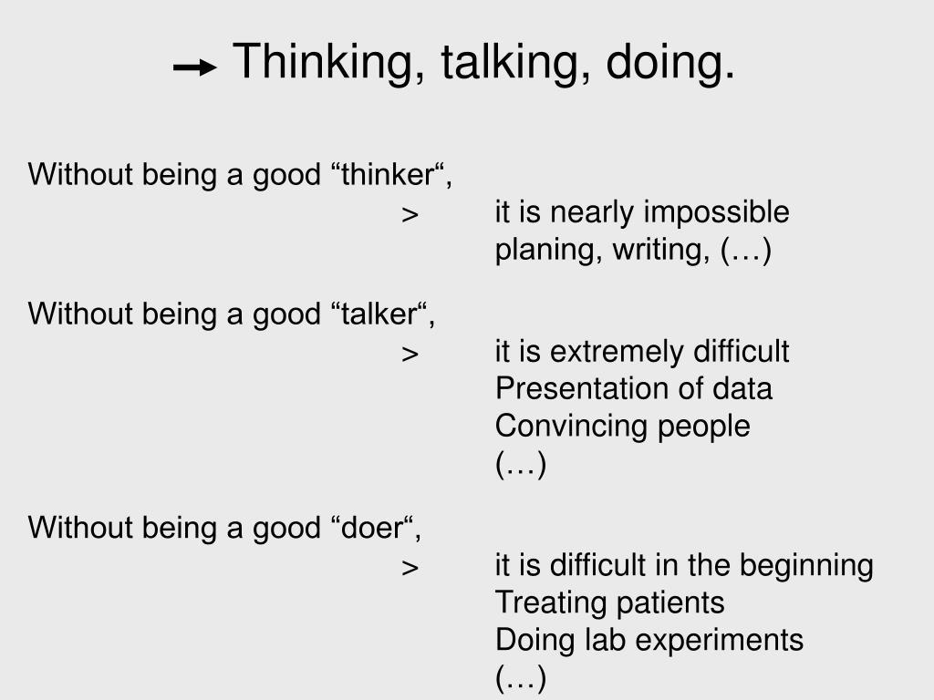 Thinking, talking, doing.