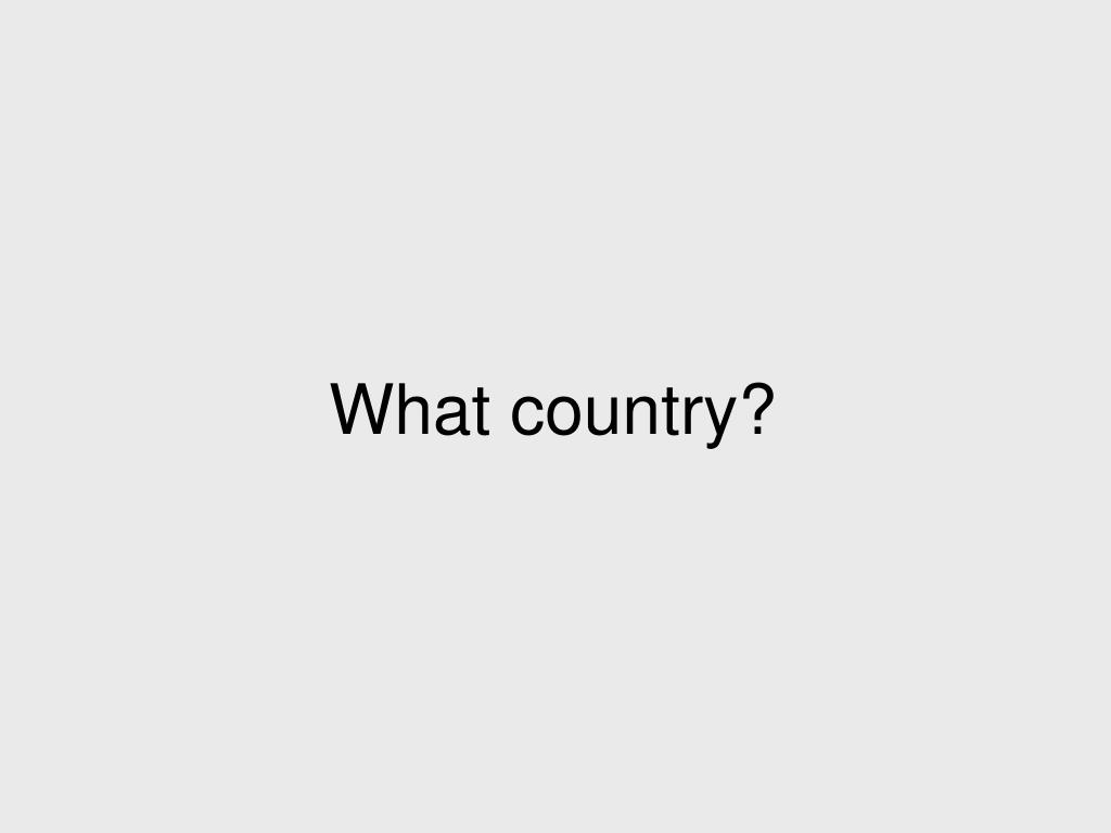 What country?