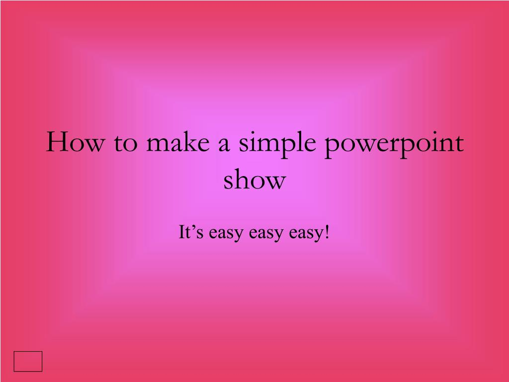 how to make a simple powerpoint show l.