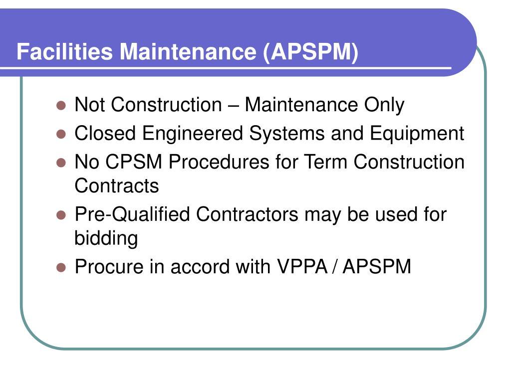 Facilities Maintenance (APSPM)