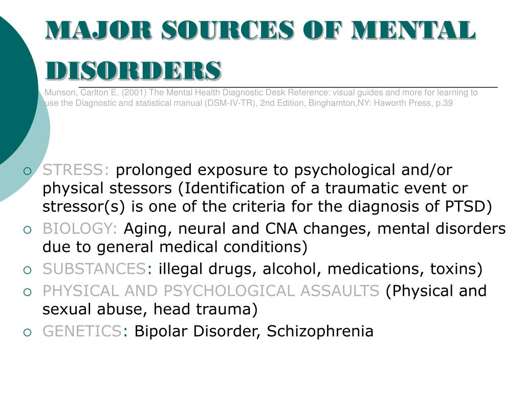 MAJOR SOURCES OF MENTAL DISORDERS