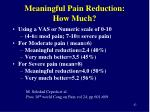 meaningful pain reduction how much