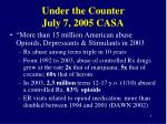 under the counter july 7 2005 casa