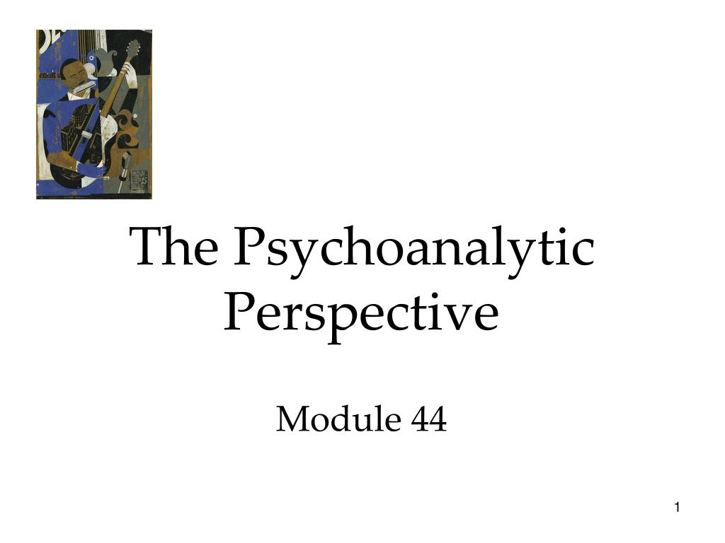 the psychoanalytic perspective module 44 l.
