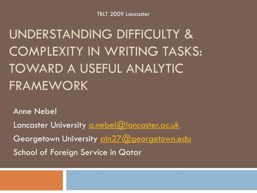 understanding difficulty complexity in writing tasks toward a useful analytic framework l.
