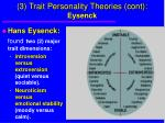 3 trait personality theories cont eysenck