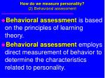 how do we measure personality 2 behavioral assessment
