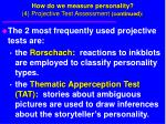 how do we measure personality 4 projective test assessment continued75