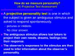 how do we measure personality 4 projective test assessment