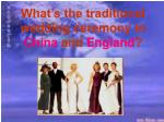 what s the traditional wedding ceremony in china and england