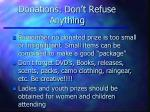 donations don t refuse anything