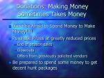 donations making money sometimes takes money