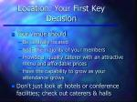 location your first key decision