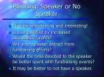 planning speaker or no speaker