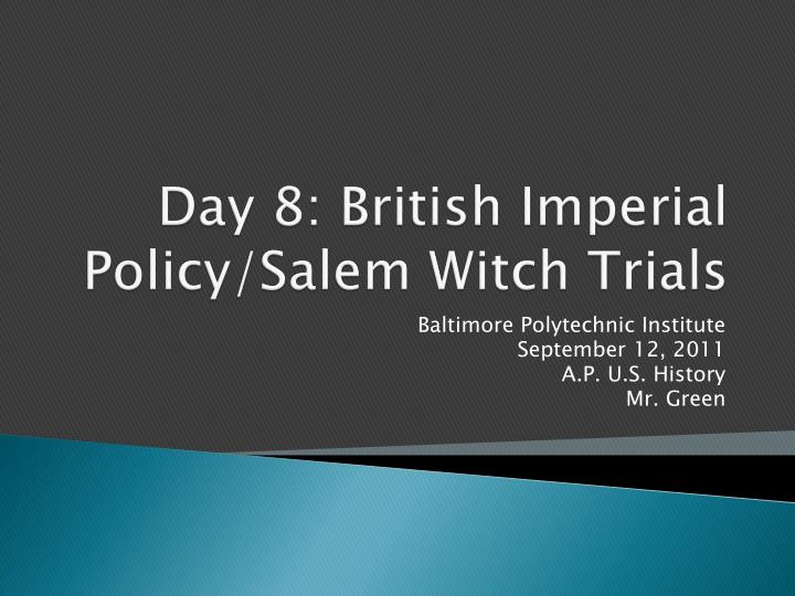 day 8 british imperial policy salem witch trials n.