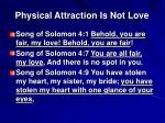 physical attraction is not love