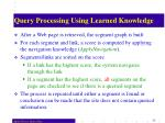 query processing using learned knowledge
