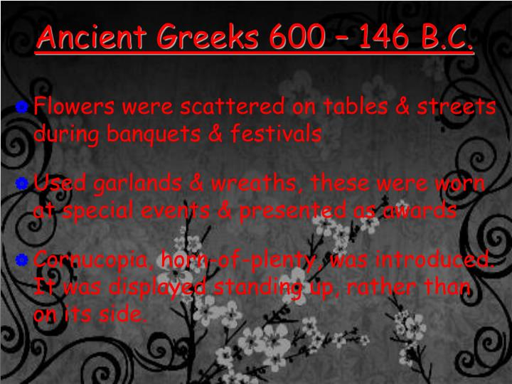 Ancient Greeks 600 – 146 B.C.