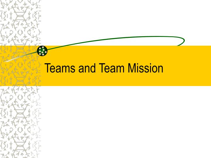 teams and team mission n.