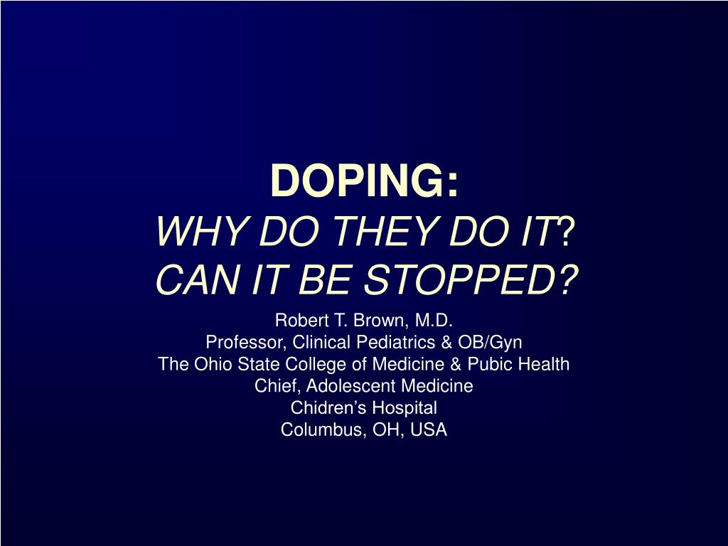 doping why do they do it can it be stopped l.