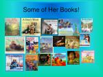 some of her books