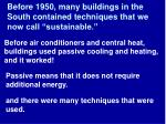 before 1950 many buildings in the south contained techniques that we now call sustainable