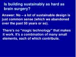 is building sustainably as hard as brain surgery