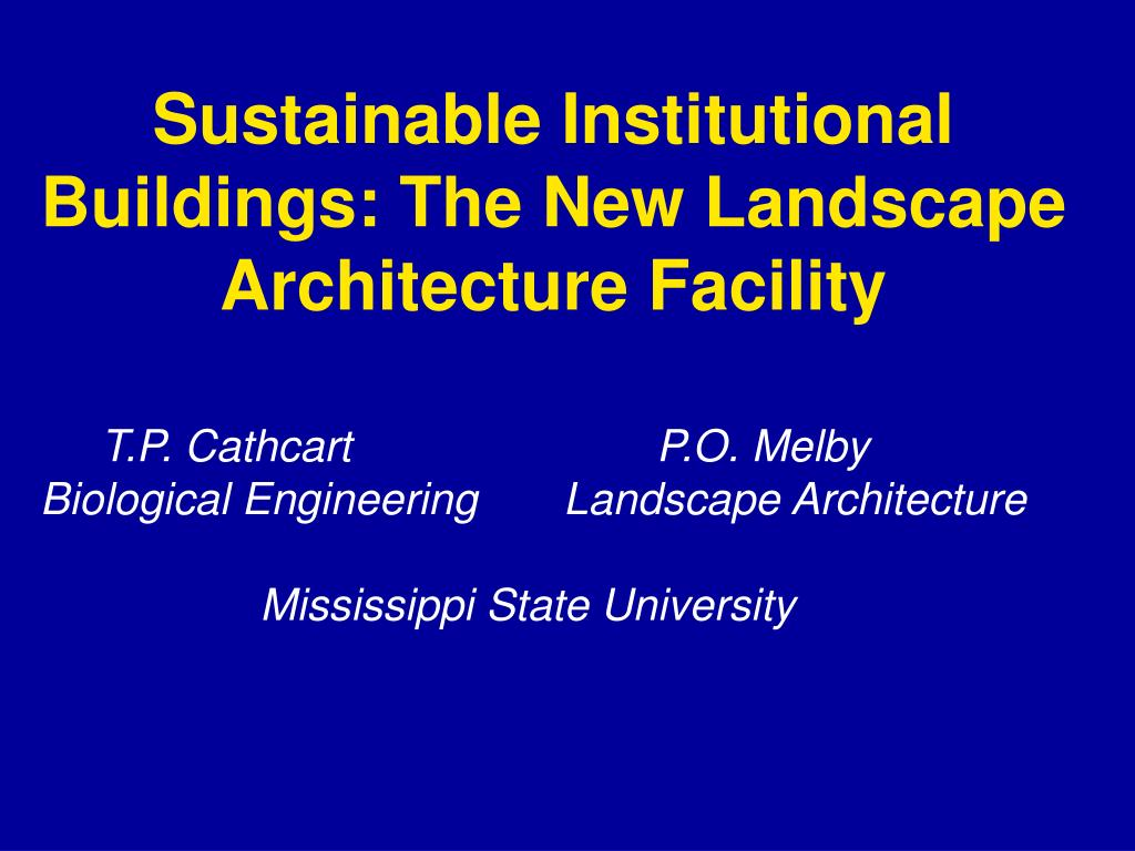 sustainable institutional buildings the new landscape architecture facility l.