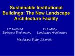 sustainable institutional buildings the new landscape architecture facility