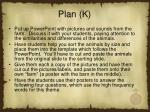 plan k