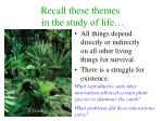 recall these themes in the study of life
