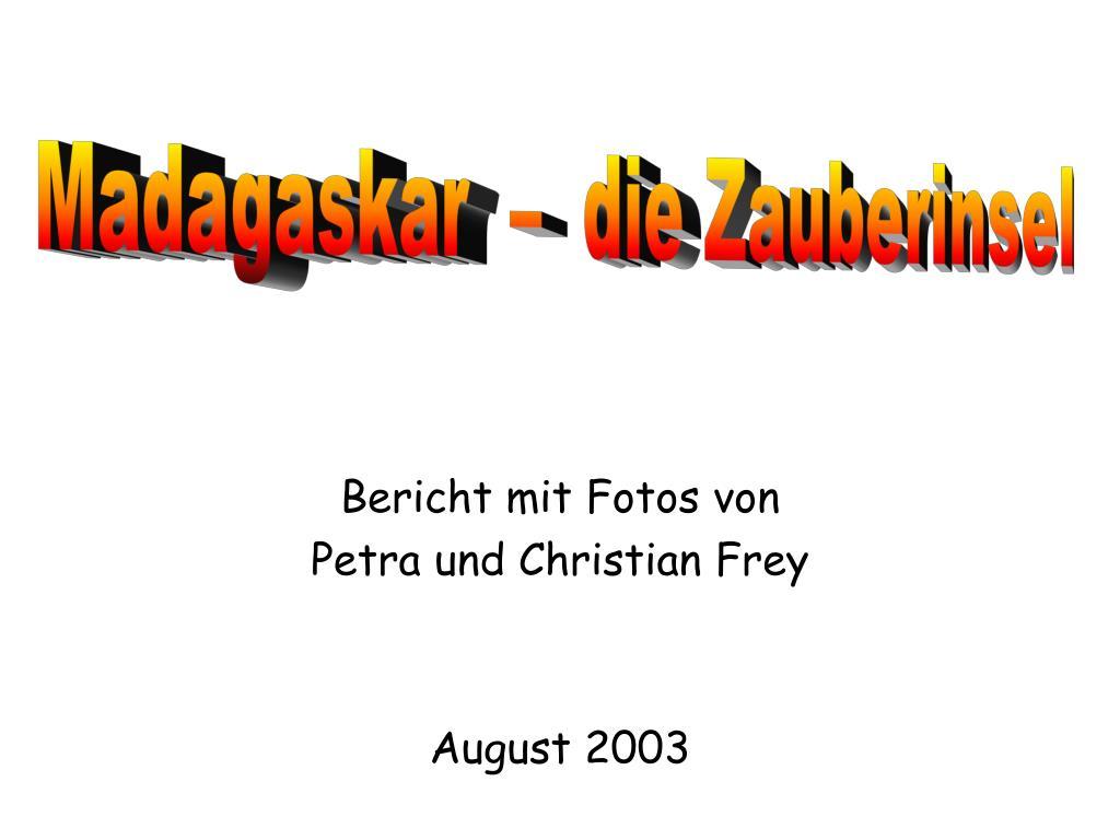 bericht mit fotos von petra und christian frey august 2003 l.