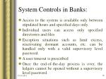 system controls in banks