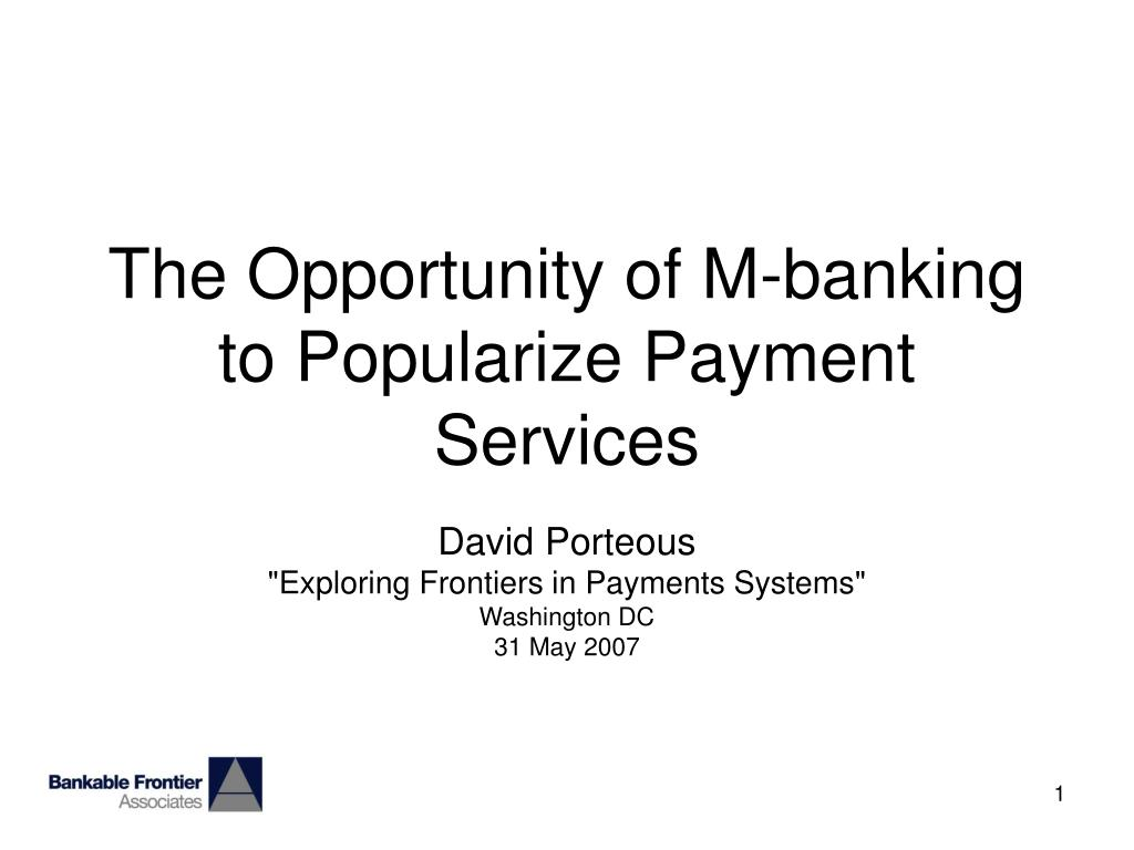 the opportunity of m banking to popularize payment services l.