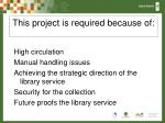 this project is required because of