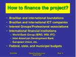 how to finance the project