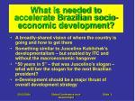 what is needed to accelerate brazilian socio economic development