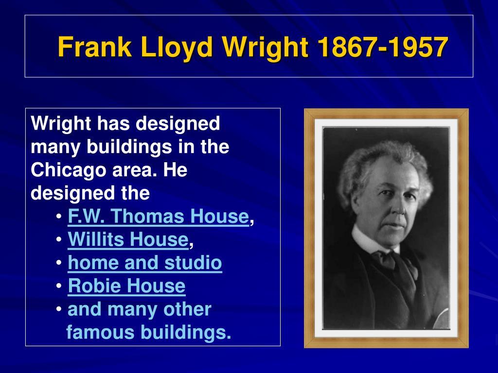 Frank Lloyd Wright 1867-1957
