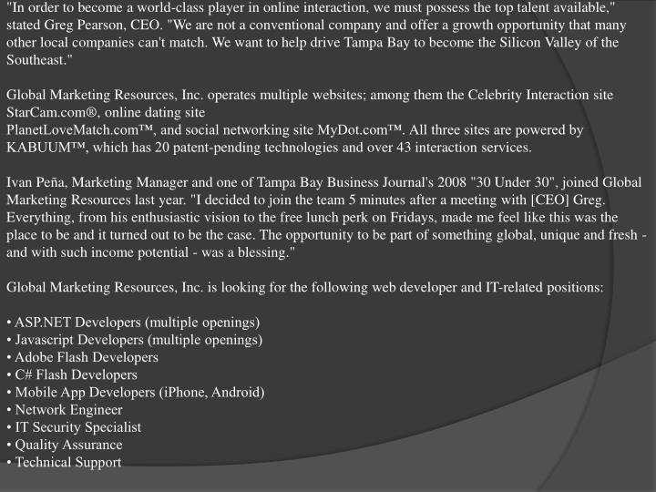 """""""In order to become a world-class player in online interaction, we must possess the top talent avail..."""