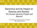 genomics and its impact on science and society the human genome project and beyond