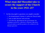 what steps did mussolini take to secure the support of the church in the years 1921 25
