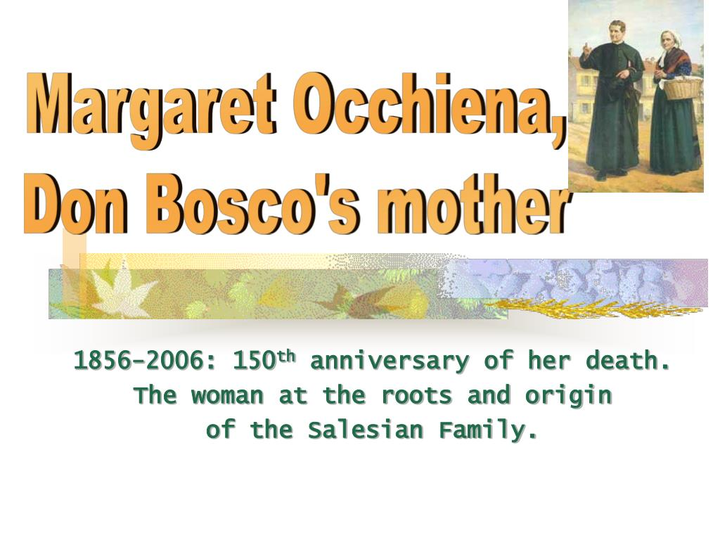1856 2006 150 th anniversary of her death the woman at the roots and origin of the salesian family l.