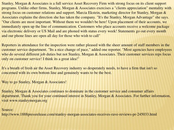 Stanley, Morgan & Associates is a full service Asset Recovery Firm with strong focus on its client s...