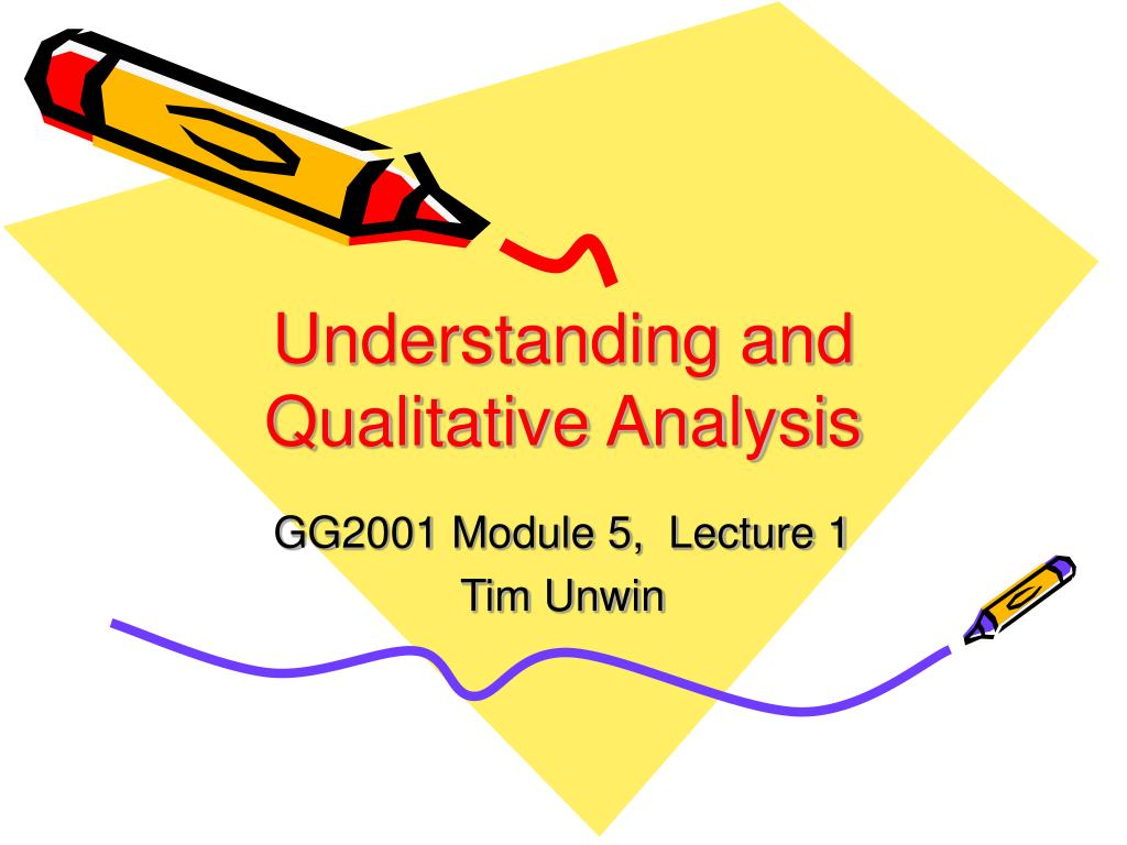 understanding and qualitative analysis l.