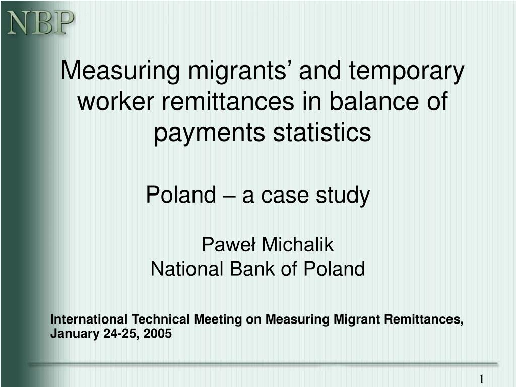 measuring migrants and temporary worker remittances in balance of payments statistics l.