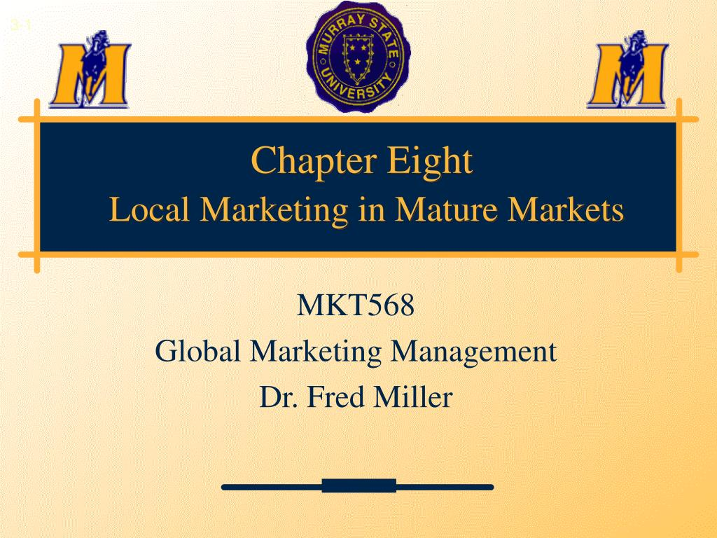 chapter eight local marketing in mature markets l.
