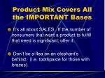 product mix covers all the important bases